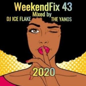 Dj Ice Flake - WeekendFix 43 (The Yanos 2020)